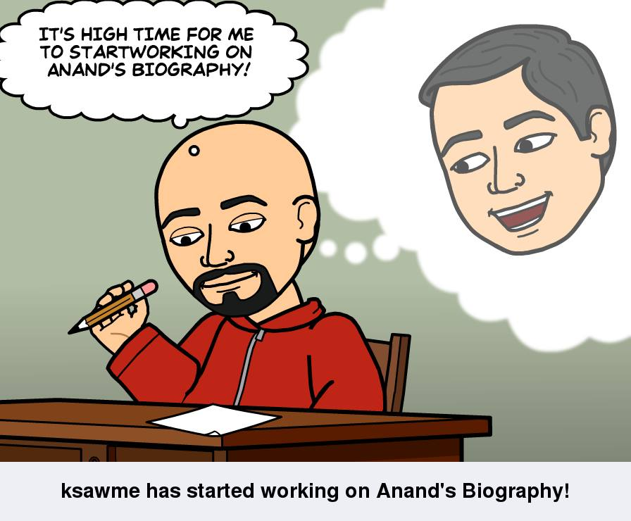 ksawme has started working on Anand's Biography!